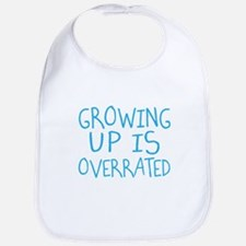 Growing Up Is Overrated Bib
