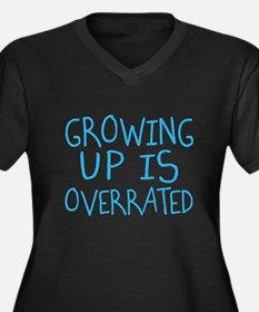 Growing Up Is Overrated Plus Size T-Shirt