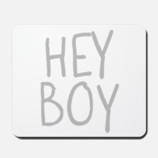 Hey Boy Mousepad