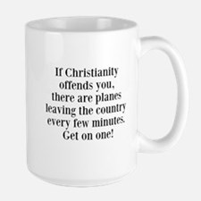 If Christianity Offends Large Mug Mugs