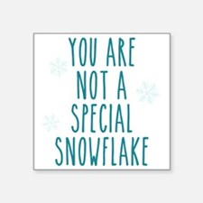 You Are Not a Special Snowflake Sticker