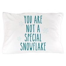 You Are Not a Special Snowflake Pillow Case