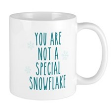You Are Not a Special Snowflake Mugs