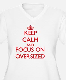 Keep Calm and focus on Oversized Plus Size T-Shirt