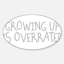 Growing Up Is Overrated Decal