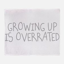 Growing Up Is Overrated Throw Blanket