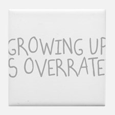 Growing Up Is Overrated Tile Coaster