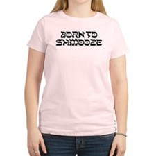 Born To Shmooze T-Shirt