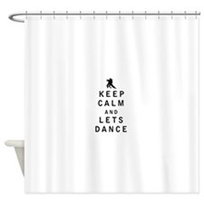 Keep Calm and Lets Dance Shower Curtain