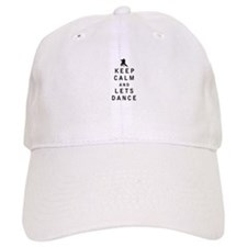 Keep Calm and Lets Dance Baseball Baseball Cap