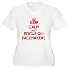 Keep Calm and focus on Pacemakers Plus Size T-Shir