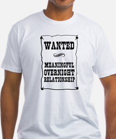 Wanted Meaningful Overnight Relationship T-Shirt
