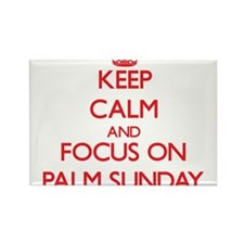 Keep Calm and focus on Palm Sunday Magnets
