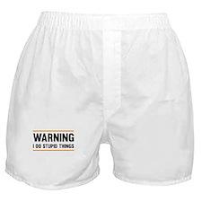 Warning I Do Stupid Things Boxer Shorts