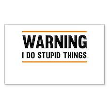 Warning I Do Stupid Things Decal