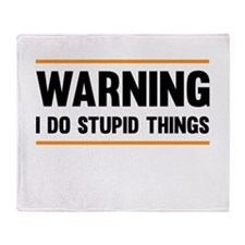 Warning I Do Stupid Things Throw Blanket