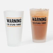 Warning I Do Stupid Things Drinking Glass