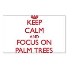 Keep Calm and focus on Palm Trees Decal