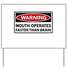 Warning Mouth Operates Faster Than Brain Yard Sign