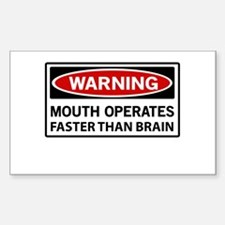 Warning Mouth Operates Faster Than Brain Decal