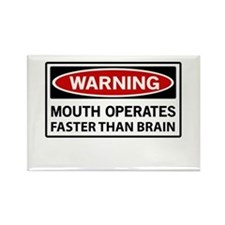 Warning Mouth Operates Faster Than Brain Magnets