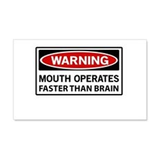 Warning Mouth Operates Faster Than Brain Wall Deca