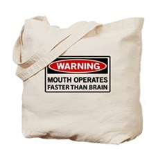 Warning Mouth Operates Faster Than Brain Tote Bag