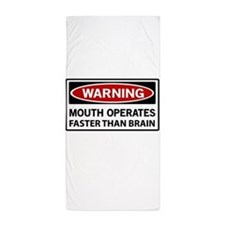 Warning Mouth Operates Faster Than Brain Beach Tow