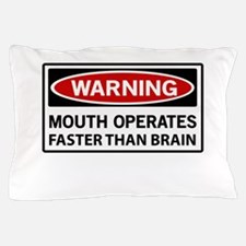 Warning Mouth Operates Faster Than Brain Pillow Ca