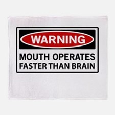 Warning Mouth Operates Faster Than Brain Throw Bla