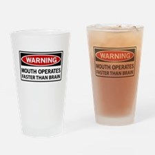 Warning Mouth Operates Faster Than Brain Drinking