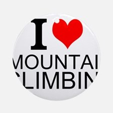 I Love Mountain Climbing Ornament (Round)