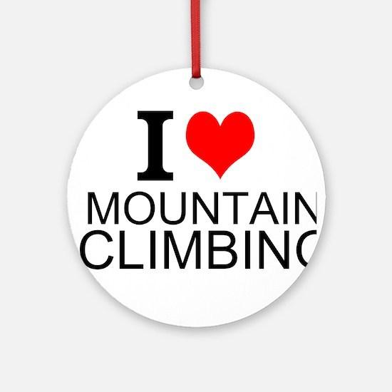 I Love Mountain Climbing Ornament (Round)