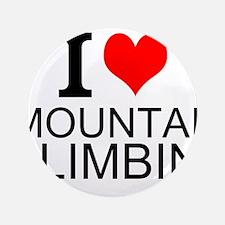 """I Love Mountain Climbing 3.5"""" Button"""