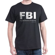 "FBI ""Federal Bureau of Insanity"" Dark Tee"