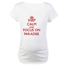 Keep Calm and focus on Paradise Shirt