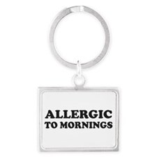 Allergic To Mornings Keychains