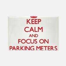 Keep Calm and focus on Parking Meters Magnets