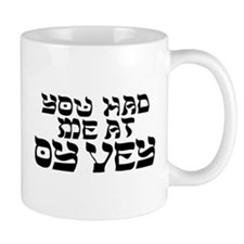 You had me at 'Oy Vey' Mugs