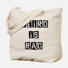 Weird is Rad Tote Bag