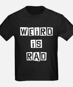 Weird is Rad T-Shirt