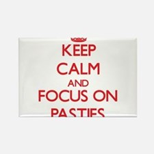 Keep Calm and focus on Pasties Magnets