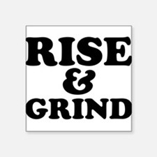 Rise And Grind Sticker
