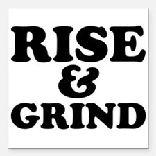 "Rise And Grind Square Car Magnet 3"" x 3"""