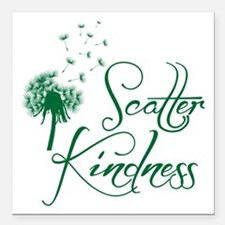 Scatter Kindness 3&quo Square Car Magnet 3&quo