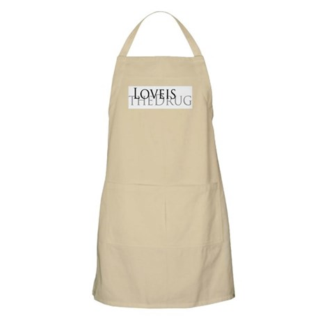 LOVE IS THE DRUG BBQ Apron