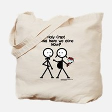 Holy Crap! What Have We Done? Tote Bag