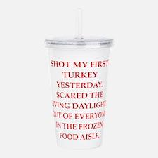 turkey shoot Acrylic Double-wall Tumbler