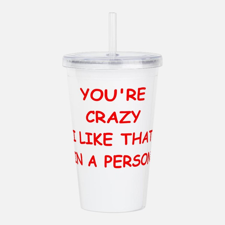 CRAZY.png Acrylic Double-wall Tumbler