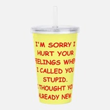 stupid insult Acrylic Double-wall Tumbler